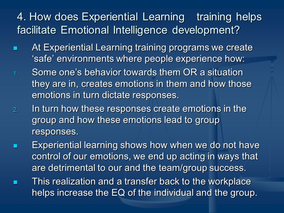 4. How does Experiential Learning training helps facilitate Emotional Intelligence development? At Experiential Learning training programs we create '