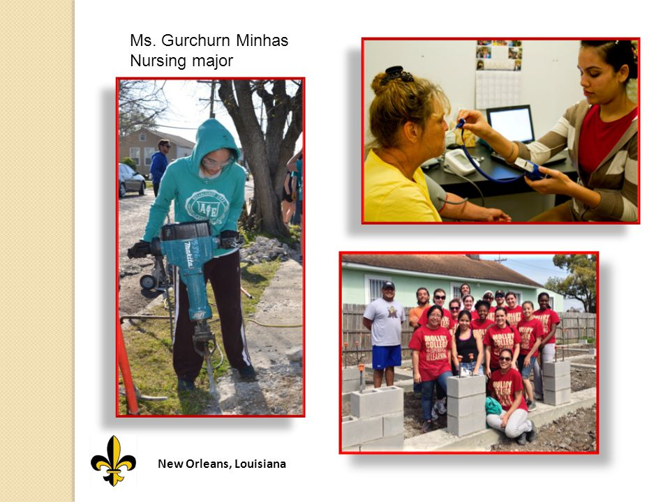 New Orleans, Louisiana Ms. Gurchurn Minhas Nursing major