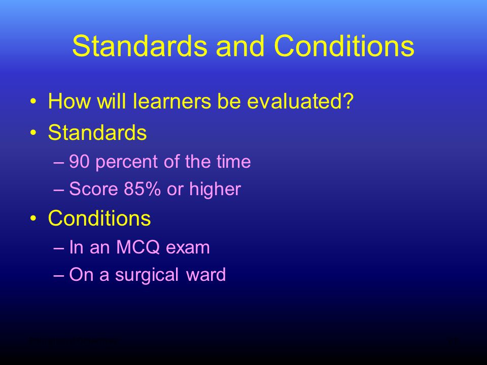 Standards and Conditions How will learners be evaluated.