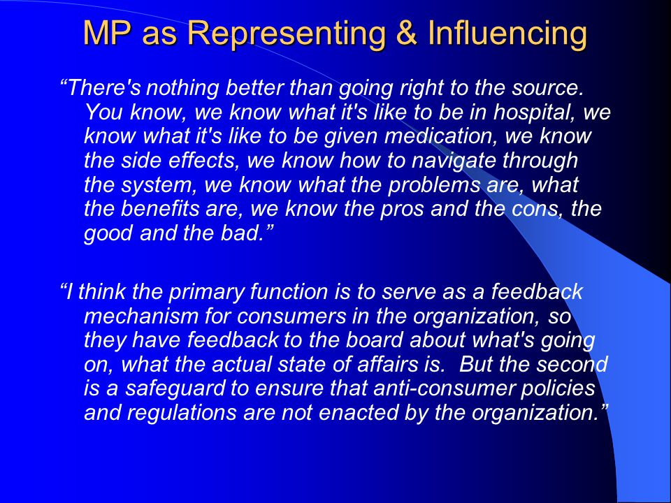 MP as Representing & Influencing There s nothing better than going right to the source.