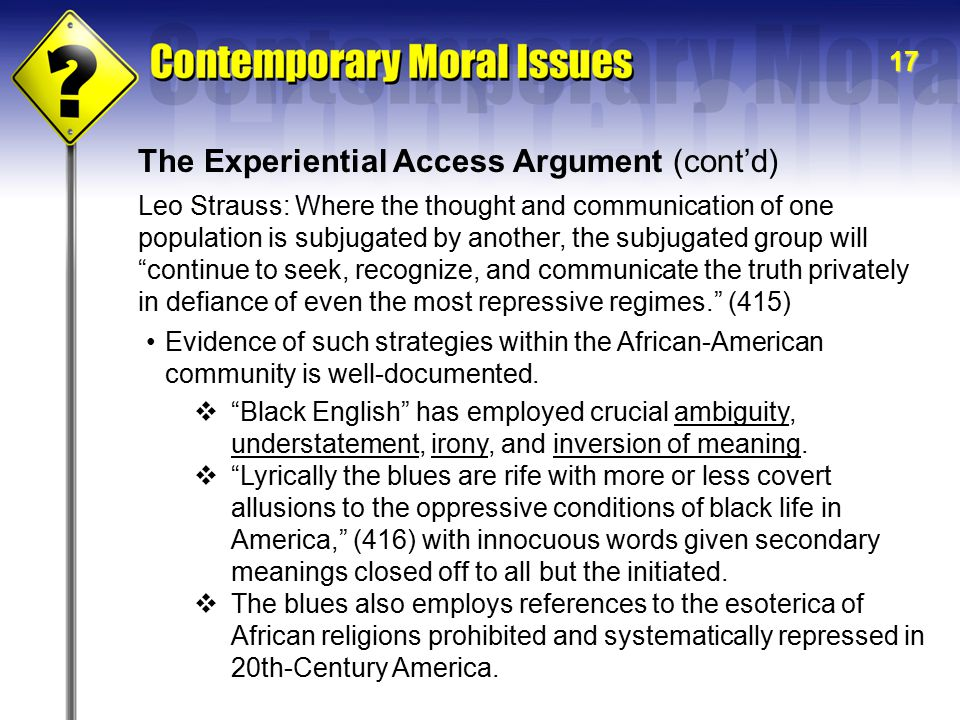 17 The Experiential Access Argument (cont'd) Evidence of such strategies within the African-American community is well-documented.