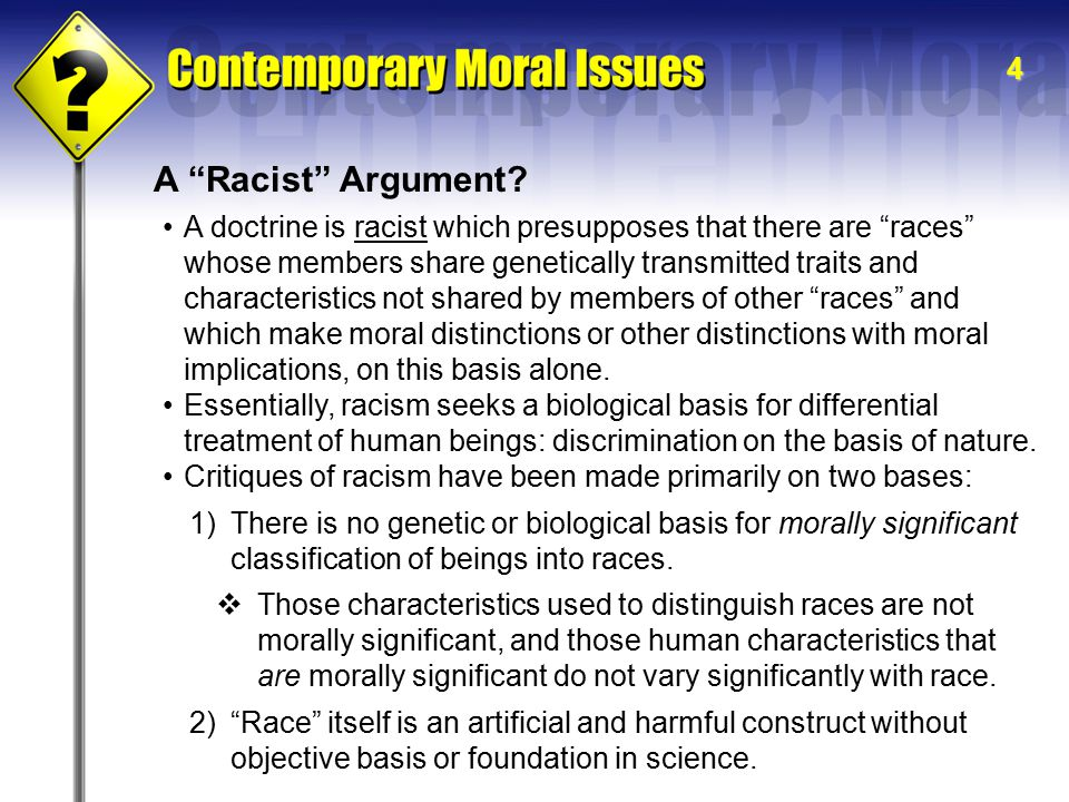 """4 A """"Racist"""" Argument? A doctrine is racist which presupposes that there are """"races"""" whose members share genetically transmitted traits and characteri"""
