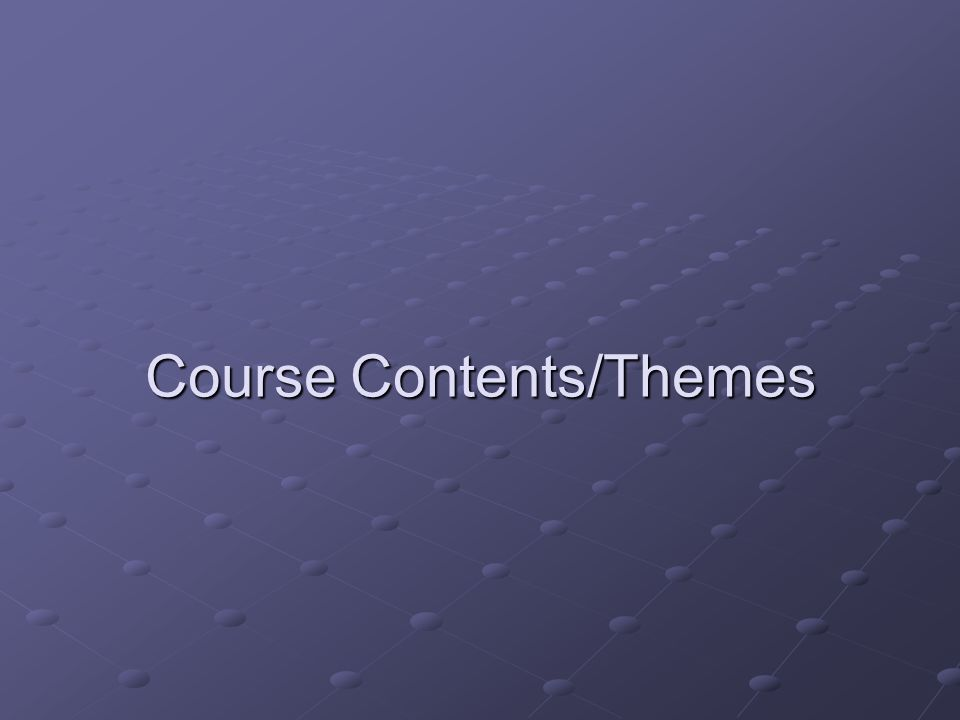Course Contents/Themes