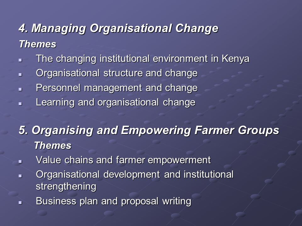 4. Managing Organisational Change Themes The changing institutional environment in Kenya The changing institutional environment in Kenya Organisationa