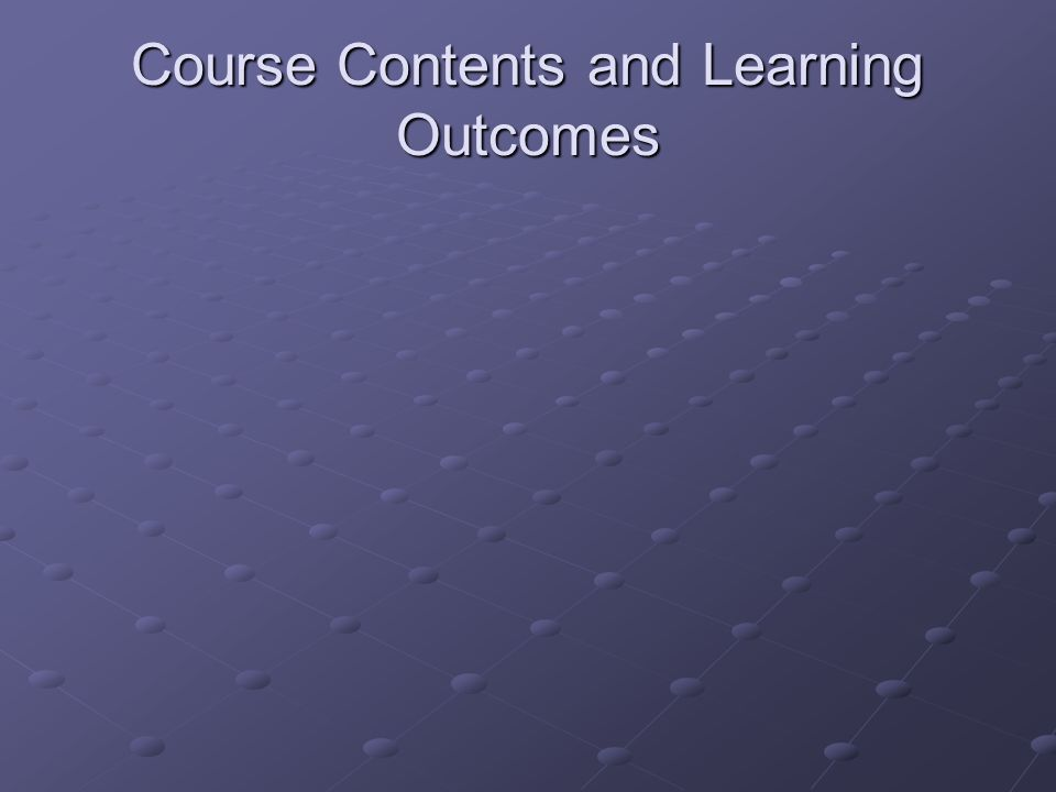 Course Contents and Learning Outcomes