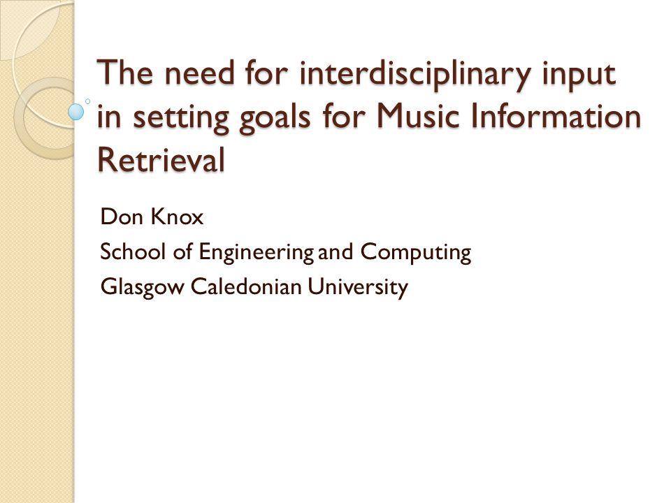 Music Information Retrieval Emerging discipline, themes/goals include: ◦ Audio content and score/symbolic music analysis, music retrieval by query, music similarity, rights management, music classification, recommendation systems, music visualisation, human interaction ◦ QBH, QBE, genre and style classification, semantic classification