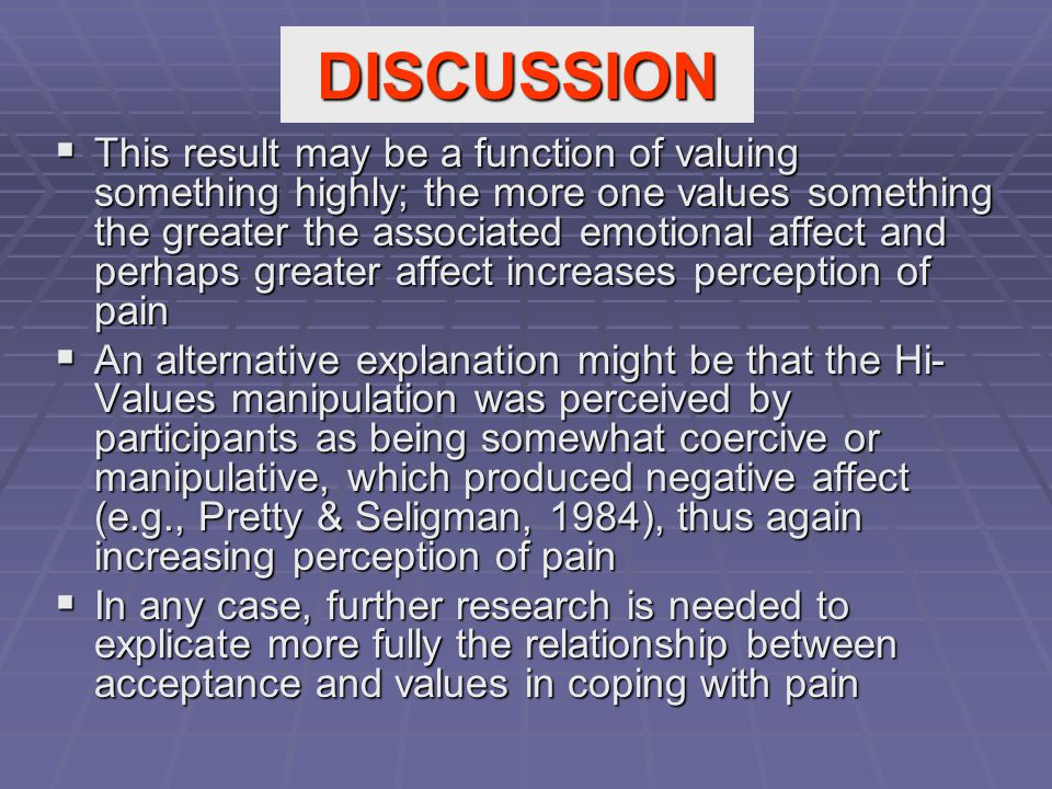 DISCUSSION  This result may be a function of valuing something highly; the more one values something the greater the associated emotional affect and
