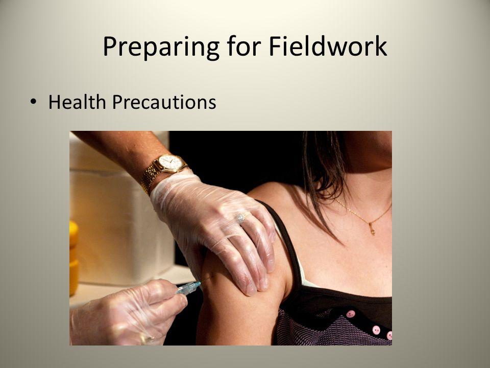Preparing for Fieldwork Health Precautions