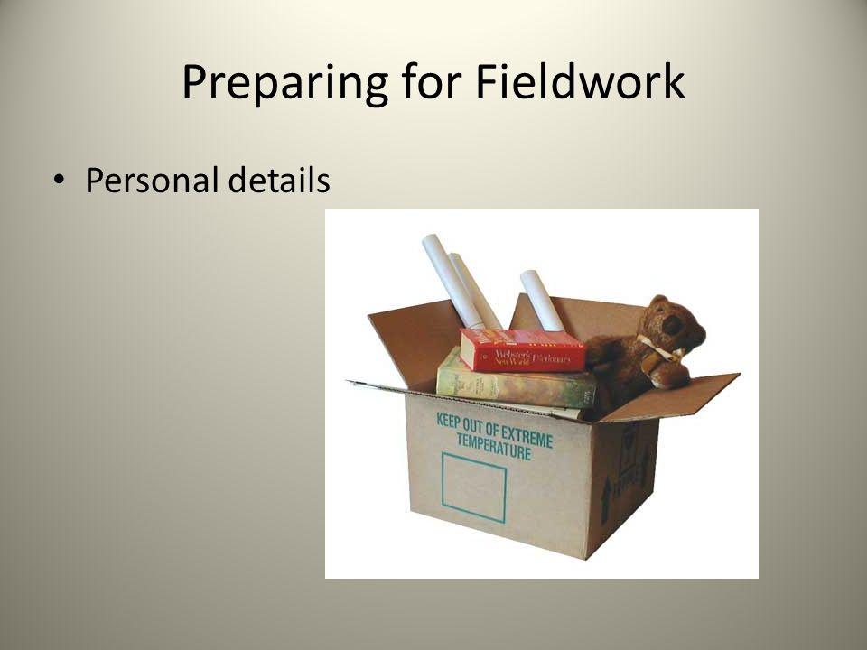 Preparing for Fieldwork Personal details