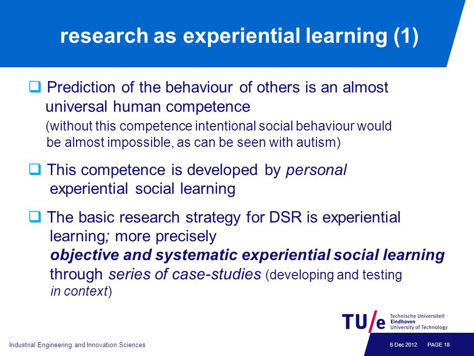 6 Dec 2012 research as experiential learning (1)  Prediction of the behaviour of others is an almost universal human competence (without this compete
