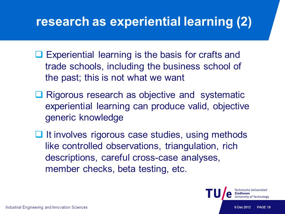 6 Dec 2012 research as experiential learning (2)  Experiential learning is the basis for crafts and trade schools, including the business school of t