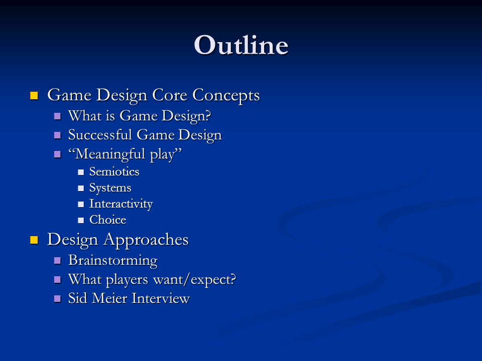 "Outline Game Design Core Concepts Game Design Core Concepts What is Game Design? What is Game Design? Successful Game Design Successful Game Design ""M"