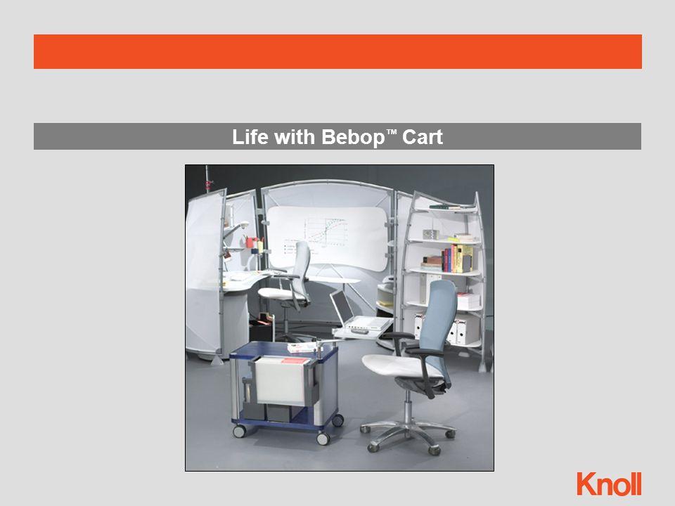 Life with Bebop ™ Cart