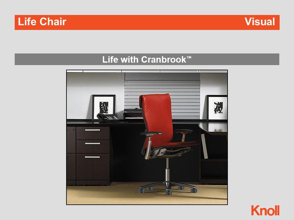 Life with Cranbrook ™