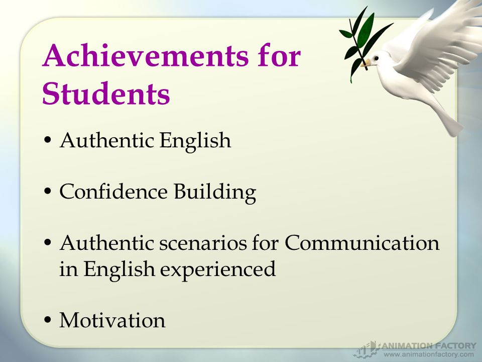 Achievements for Students Authentic English Confidence Building Authentic scenarios for Communication in English experienced Motivation