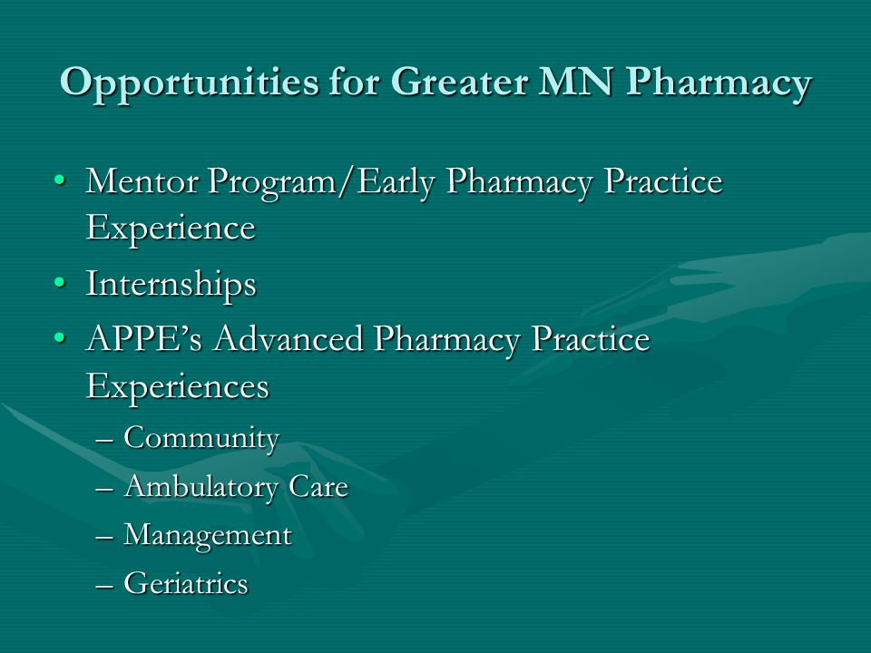 Opportunities for Greater MN Pharmacy Mentor Program/Early Pharmacy Practice ExperienceMentor Program/Early Pharmacy Practice Experience InternshipsIn