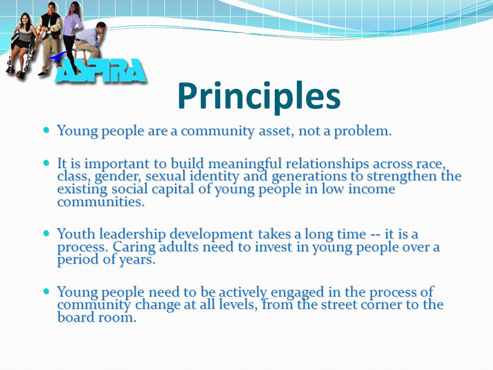 Principles Young people are a community asset, not a problem.