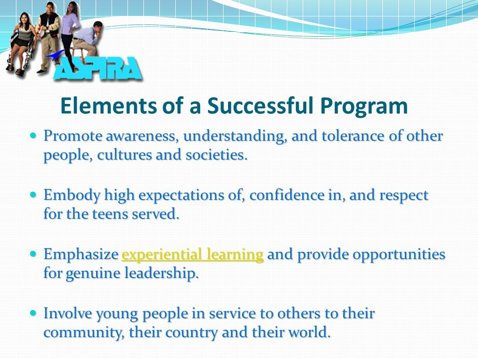 Elements of a Successful Program Promote awareness, understanding, and tolerance of other people, cultures and societies.