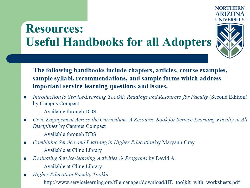Resources: Useful Handbooks for all Adopters The following handbooks include chapters, articles, course examples, sample syllabi, recommendations, and sample forms which address important service-learning questions and issues.