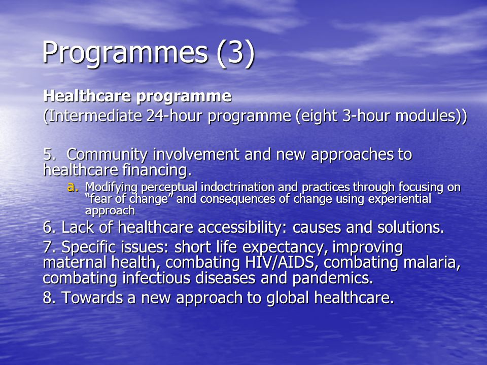 Programmes (3) Healthcare programme (Intermediate 24-hour programme (eight 3-hour modules)) 5. Community involvement and new approaches to healthcare