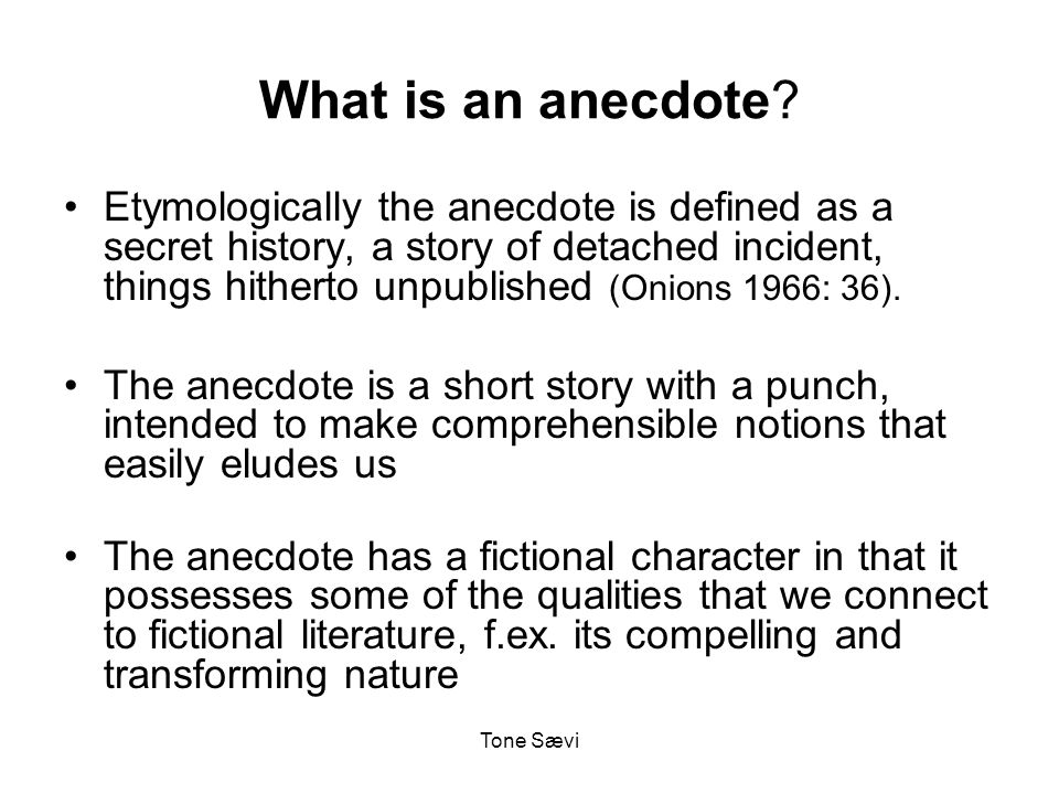 Tone Sævi How is the anecdote 'constructed'.Data generation in herm.phen.