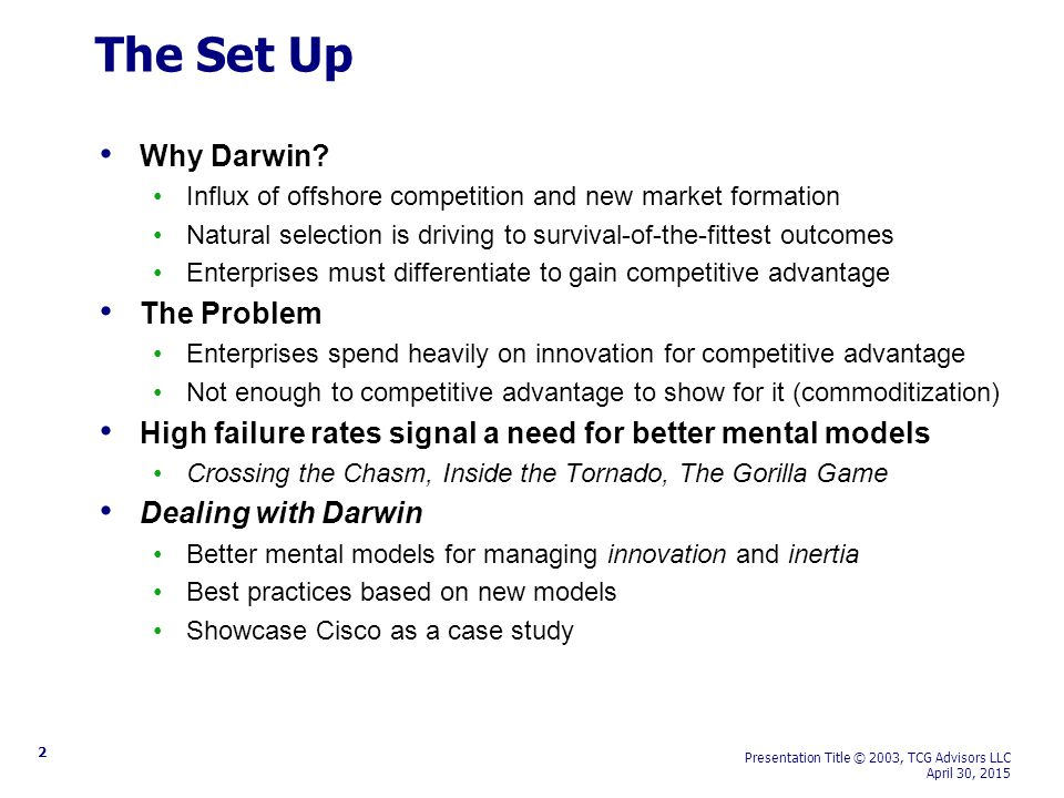 2 Presentation Title © 2003, TCG Advisors LLC April 30, 2015 The Set Up Why Darwin? Influx of offshore competition and new market formation Natural se