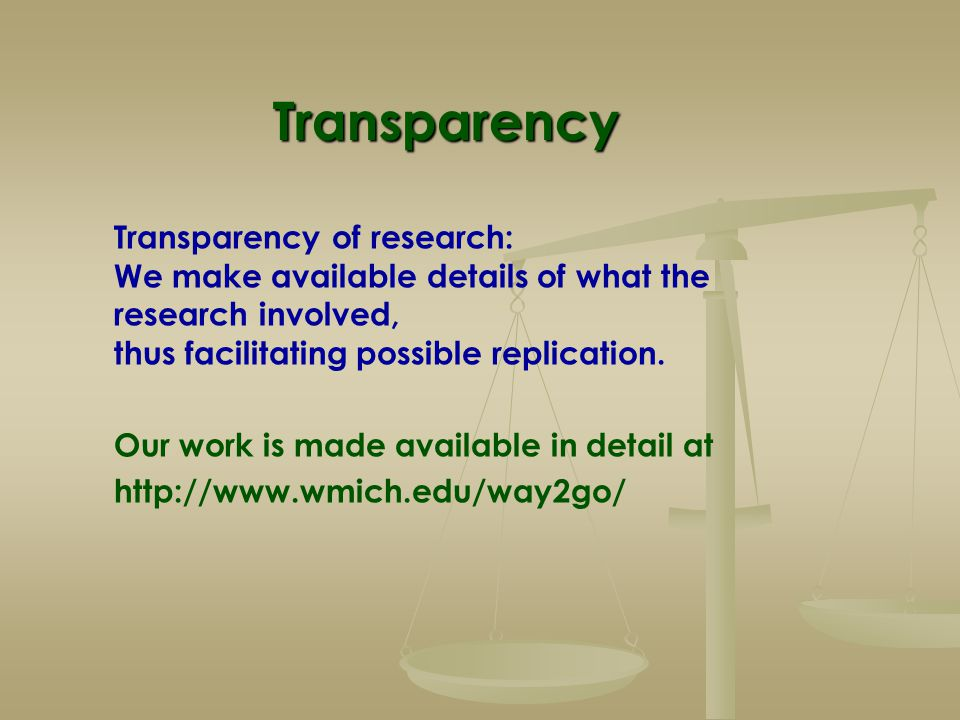 Transparency of research: We make available details of what the research involved, thus facilitating possible replication. Our work is made available