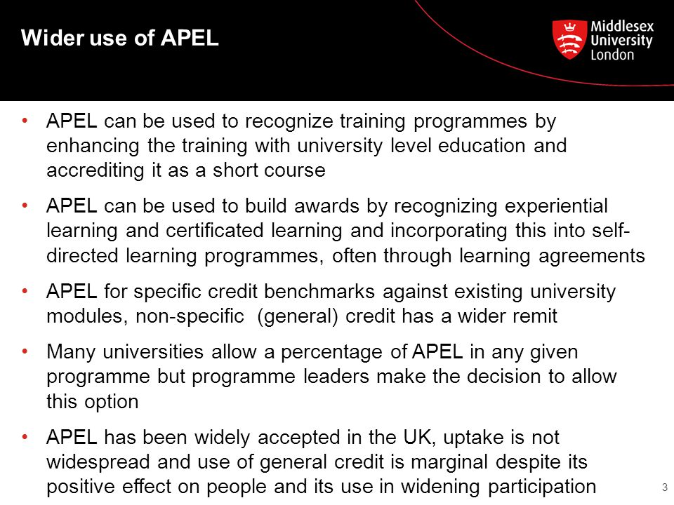 Wider use of APEL APEL can be used to recognize training programmes by enhancing the training with university level education and accrediting it as a