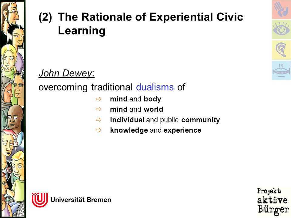 John Dewey: overcoming traditional dualisms of  mind and body  mind and world  individual and public community  knowledge and experience (2)The Ra