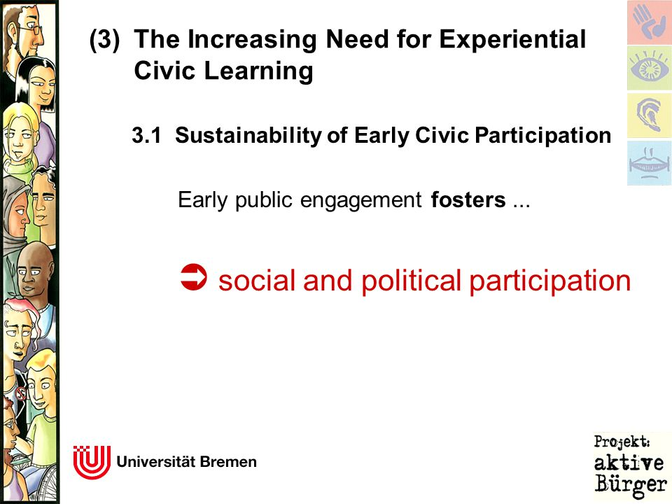 3.1 Sustainability of Early Civic Participation Early public engagement fosters...  social and political participation (3)The Increasing Need for Exp