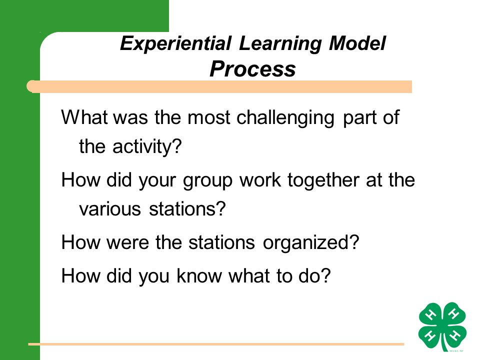 Experiential Learning Model Process What was the most challenging part of the activity.