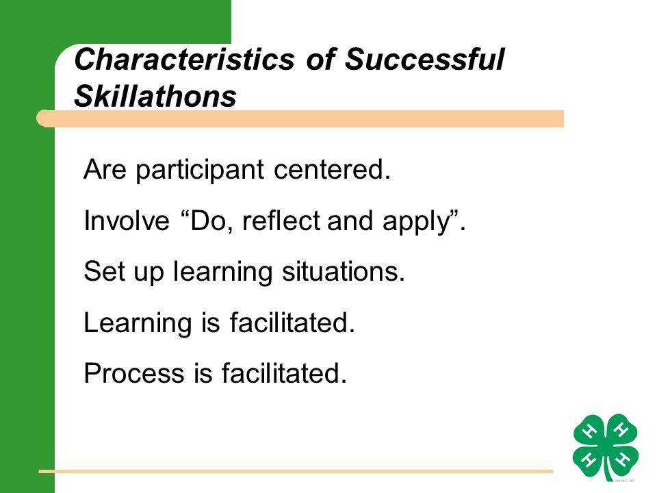 Characteristics of Successful Skillathons Are participant centered.