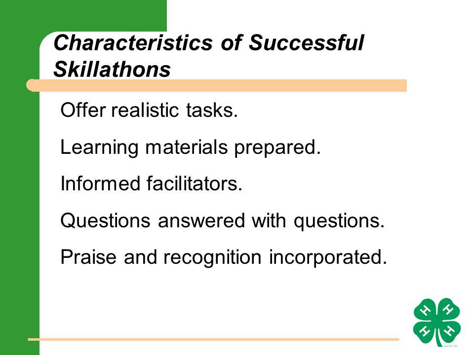 Characteristics of Successful Skillathons Offer realistic tasks.