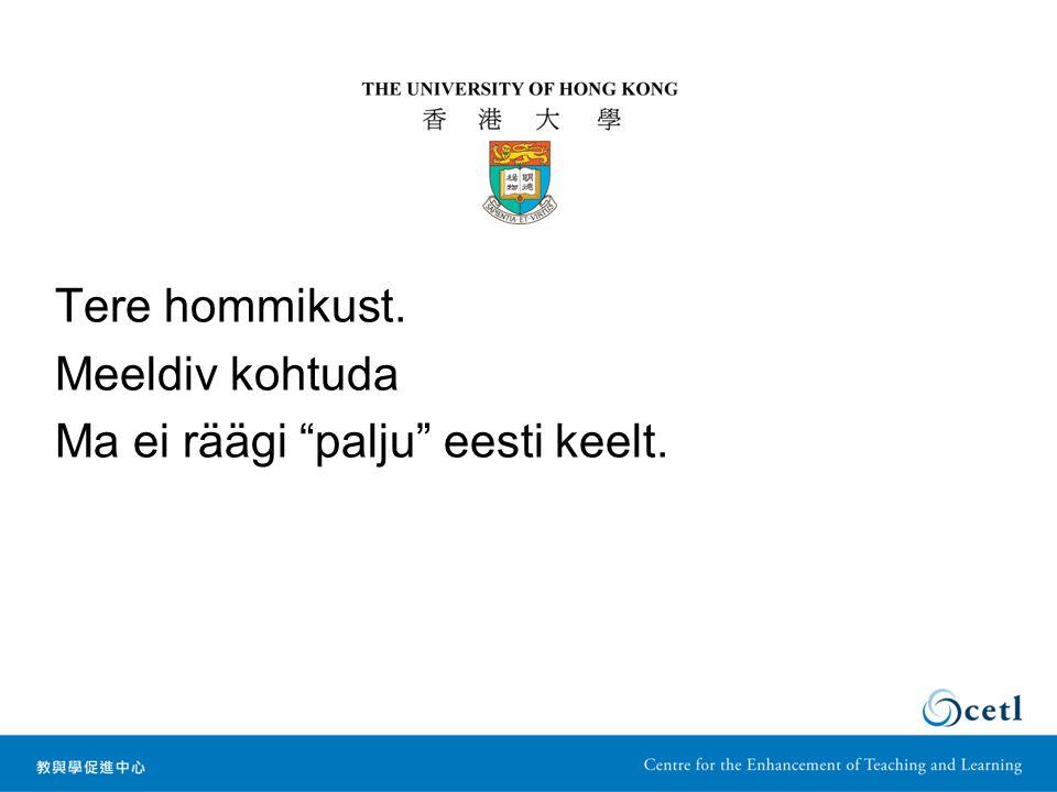 Tere hommikust. Meeldiv kohtuda Ma ei räägi palju eesti keelt.