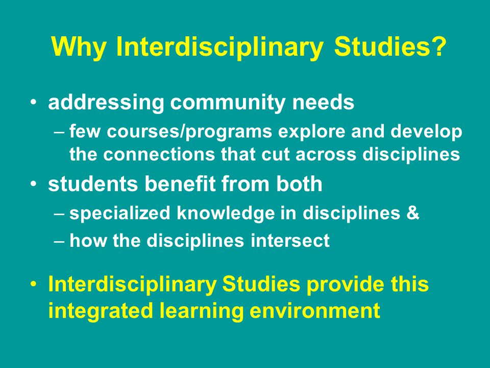 Why Interdisciplinary Studies.
