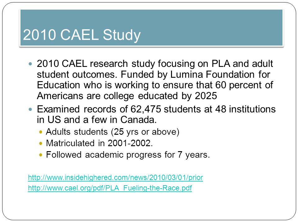 2010 CAEL Study 2010 CAEL research study focusing on PLA and adult student outcomes.