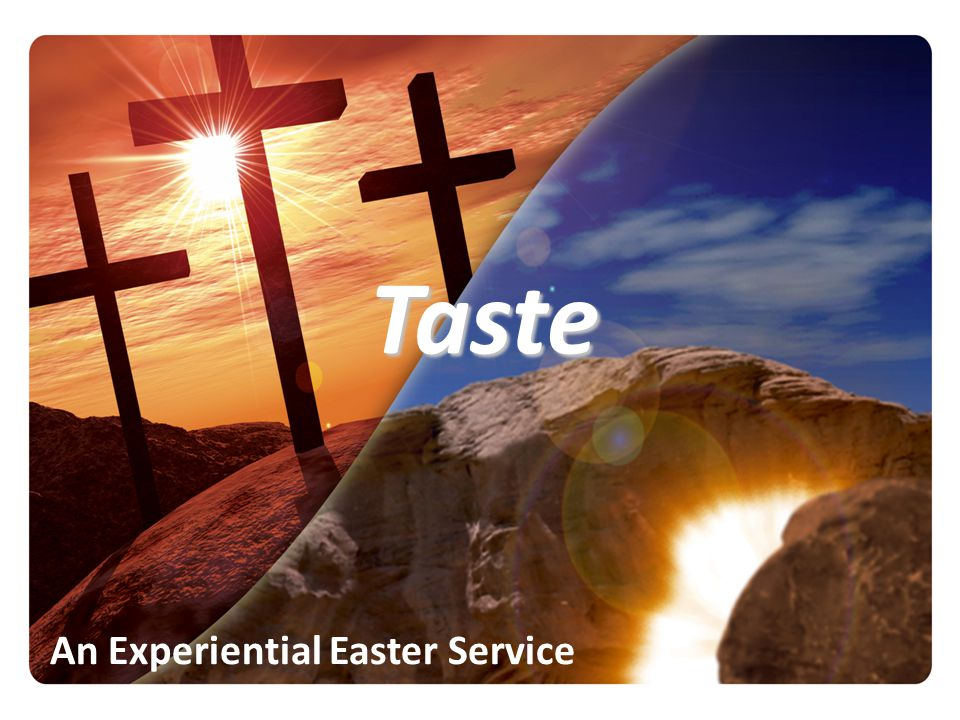 Taste An Experiential Easter Service
