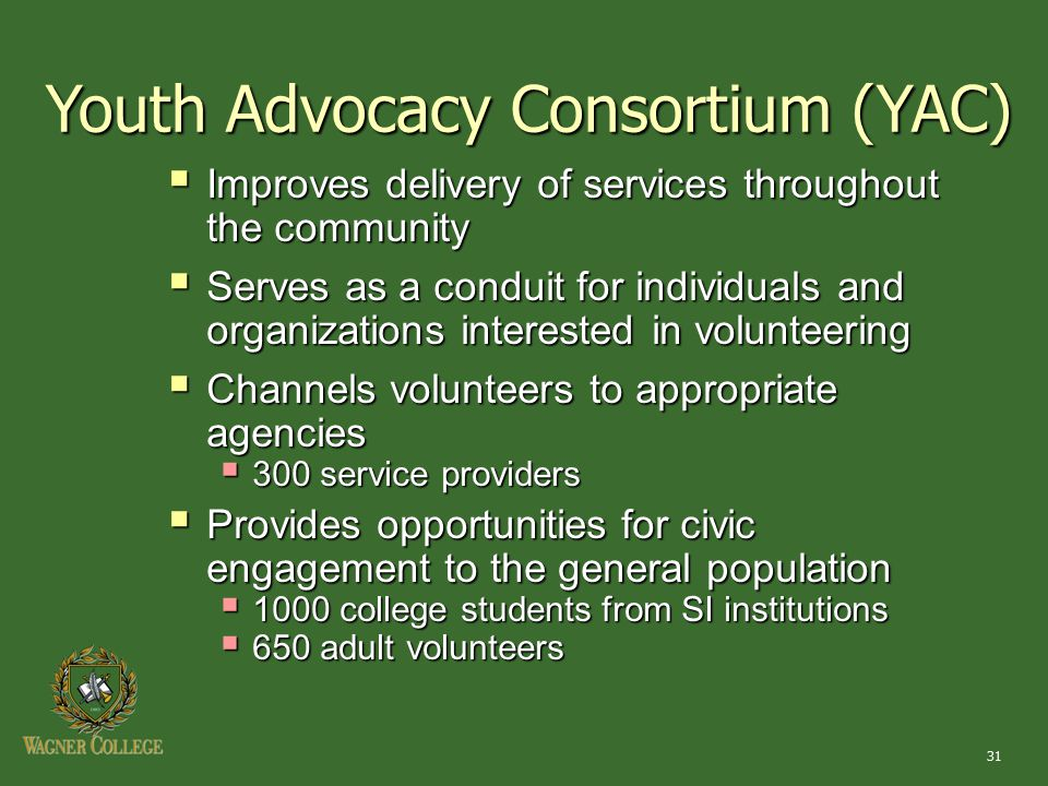 31 Youth Advocacy Consortium (YAC)  Improves delivery of services throughout the community  Serves as a conduit for individuals and organizations in