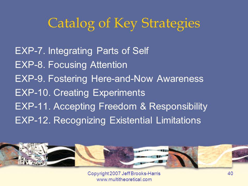 Copyright 2007 Jeff Brooks-Harris www.multitheoretical.com 40 Catalog of Key Strategies EXP-7.