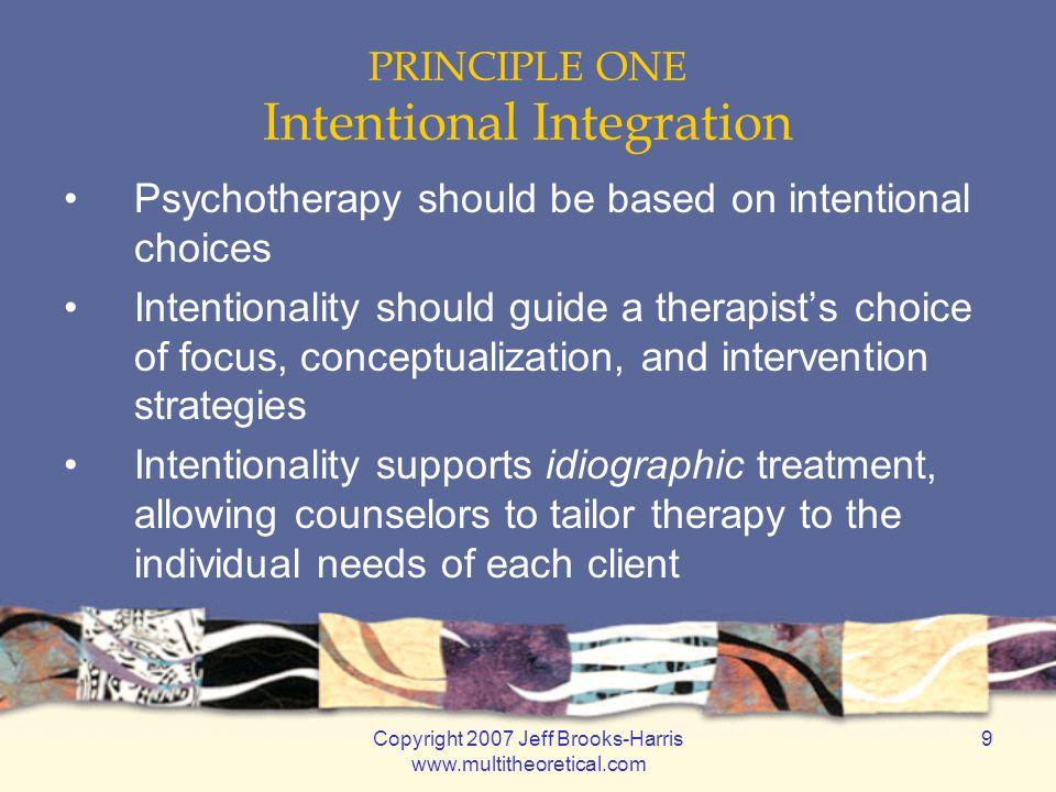 Copyright 2007 Jeff Brooks-Harris www.multitheoretical.com 80 Integrative Multitheoretical Psychotherapy Jeff E.