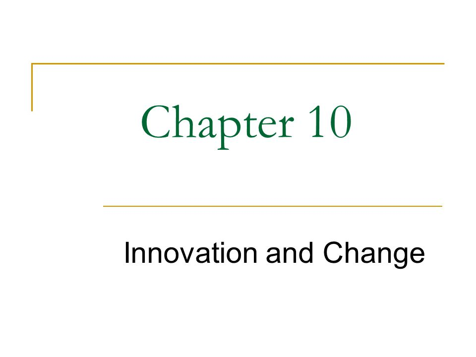 Chapter 10 Innovation and Change