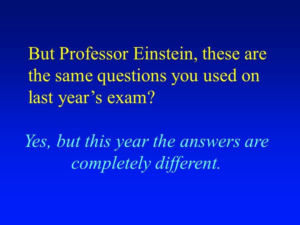 Yes, but this year the answers are completely different.