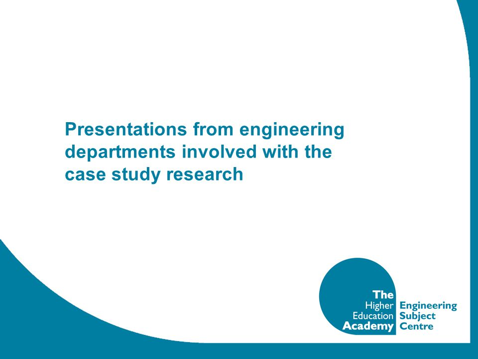 Presentations from engineering departments involved with the case study research