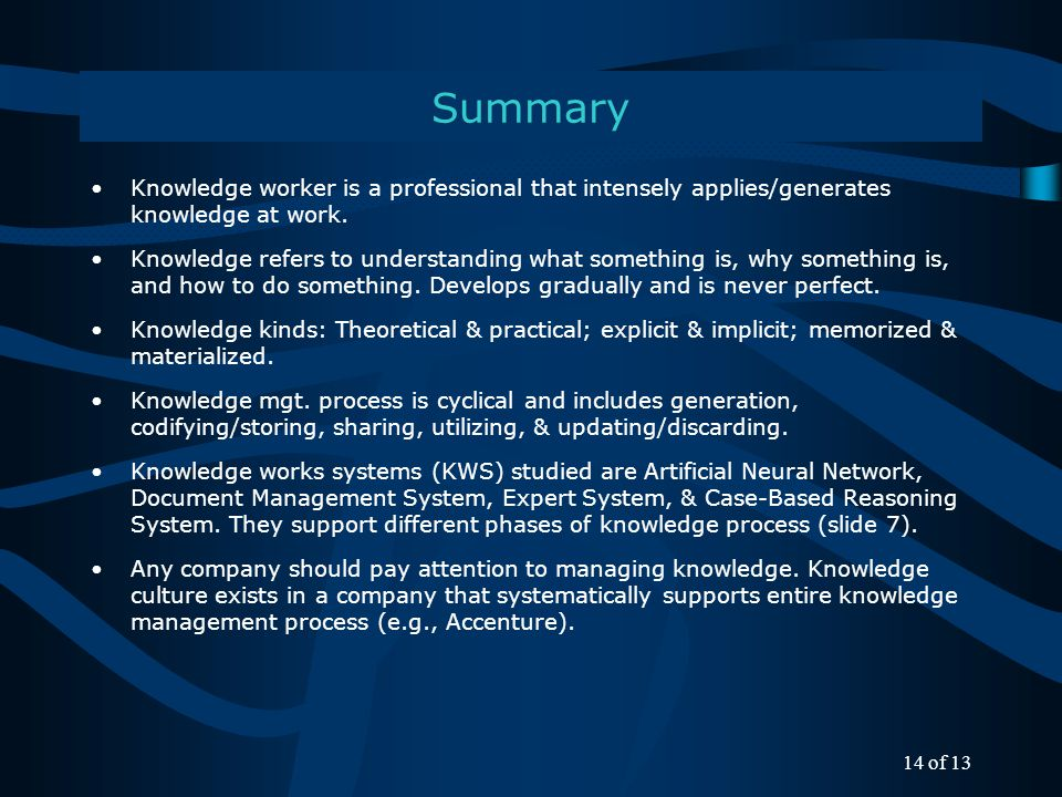 Summary Knowledge worker is a professional that intensely applies/generates knowledge at work.