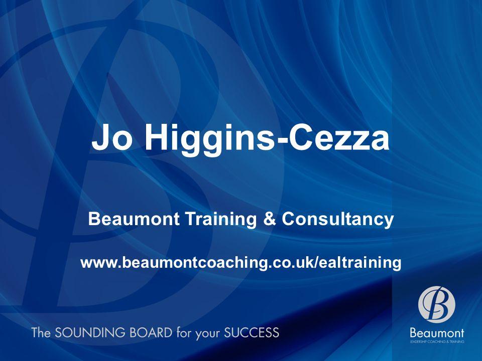 Jo Higgins-Cezza Beaumont Training & Consultancy www.beaumontcoaching.co.uk/ealtraining
