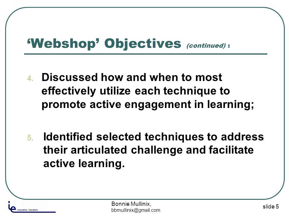 slide 5 Bonnie Mullinix, bbmullinix@gmail.com 'Webshop' Objectives (continued) : 4.