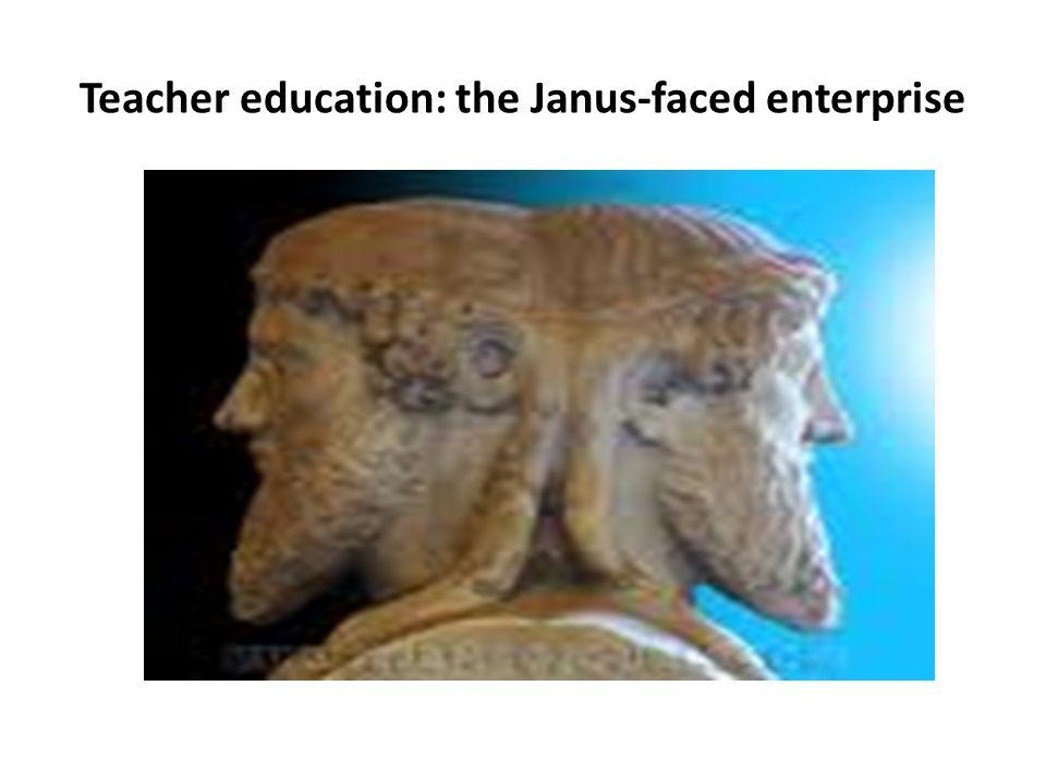 Teacher education: the Janus-faced enterprise