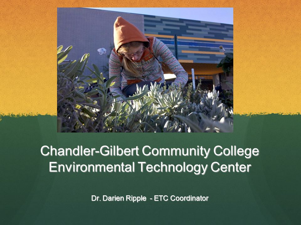 Environmental Technology Center Part I History & Strategic Plan Part II ETC Pedagogy & Outreach ETC Pedagogy & Outreach Part III Experiential Learning and Student Projects