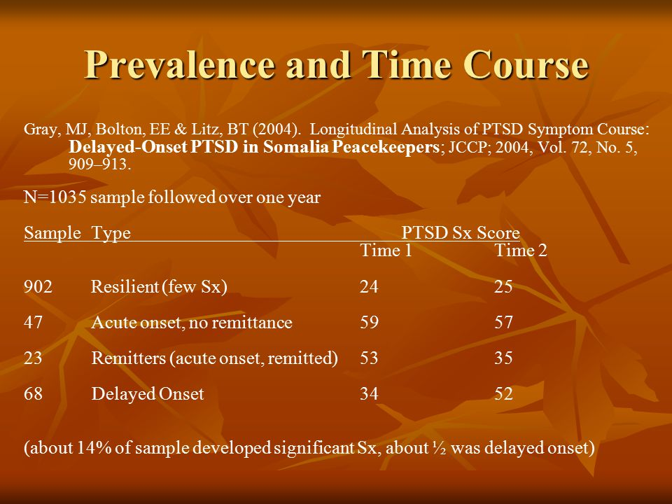 Prevalence and Time Course Gray, MJ, Bolton, EE & Litz, BT (2004).