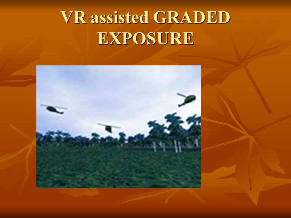 VR assisted GRADED EXPOSURE